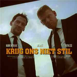 Mark With A K & MC Alee Ft. Ruthless - Krijg Ons Niet Stil download
