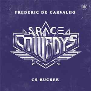 Frederic De Carvalho & CS Rucker - Space Cowboys download