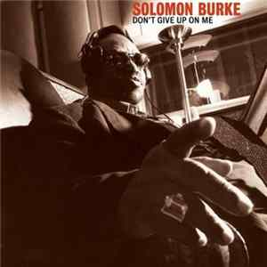 Solomon Burke - Don't Give Up On Me download