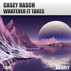 Casey Rasch - Whatever It Takes download