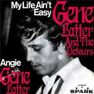 Gene Latter And The Detours - My Life Ain't Easy download