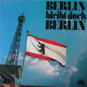Various - Berlin Bleibt Doch Berlin download