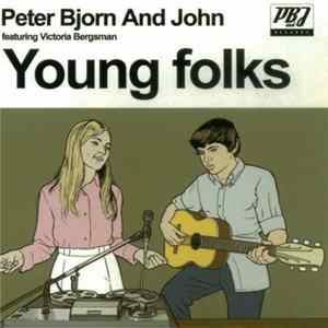 Peter Bjorn And John Featuring Victoria Bergsman - Young Folks download