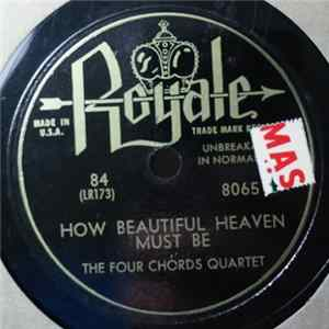 The Four Chords Quartet - How Beautiful Heaven Must Be download