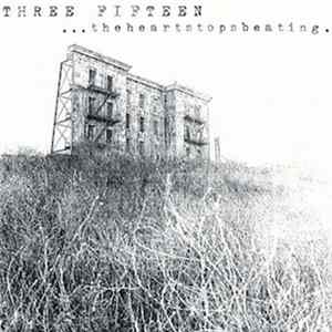 Three Fifteen - ...The Heart Stops Beating download