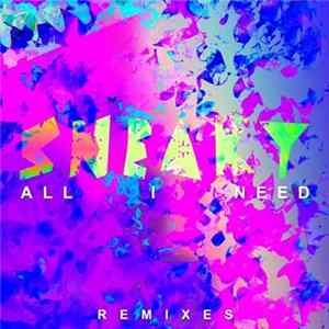 Sneaky - All I Need (Remixes) download