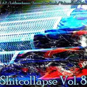 J. A. P. / Leichenschmaus / Extreme Hair Stench / Violence Cotton Drone - Shitcollapse Vol. 8 download